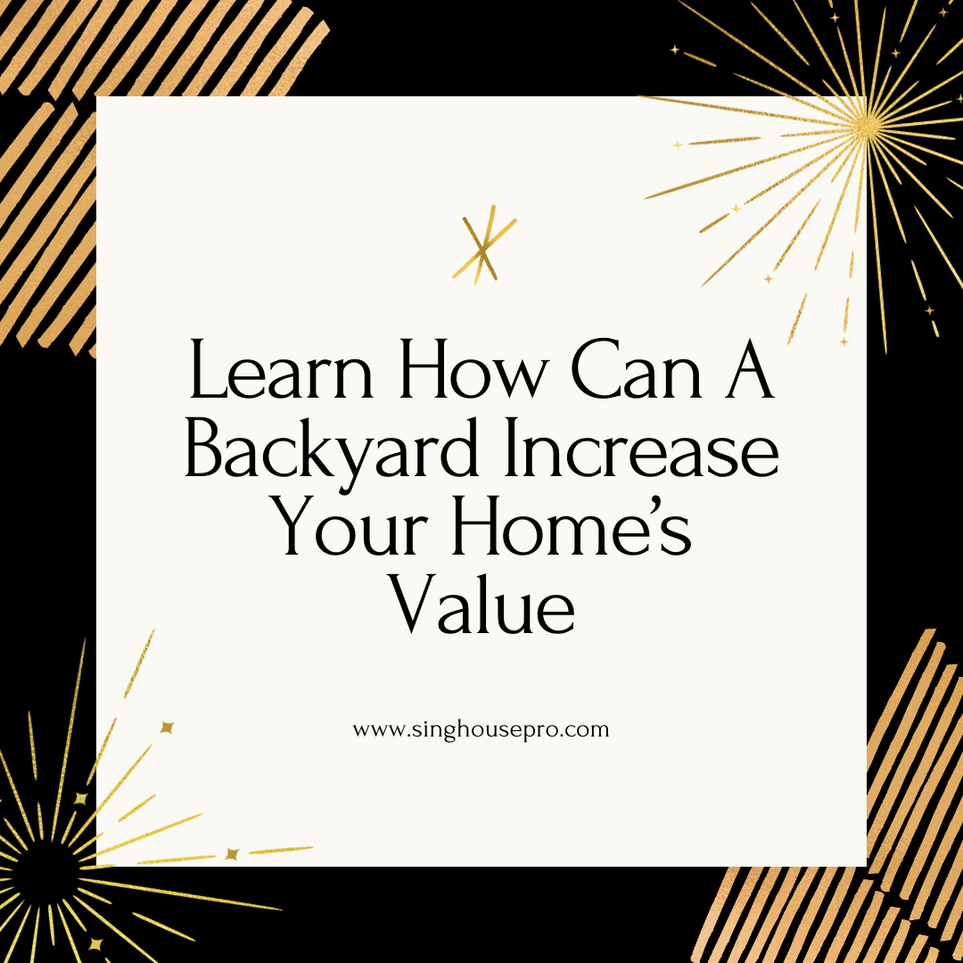 Learn How Can A Backyard Increase Your Home's Value