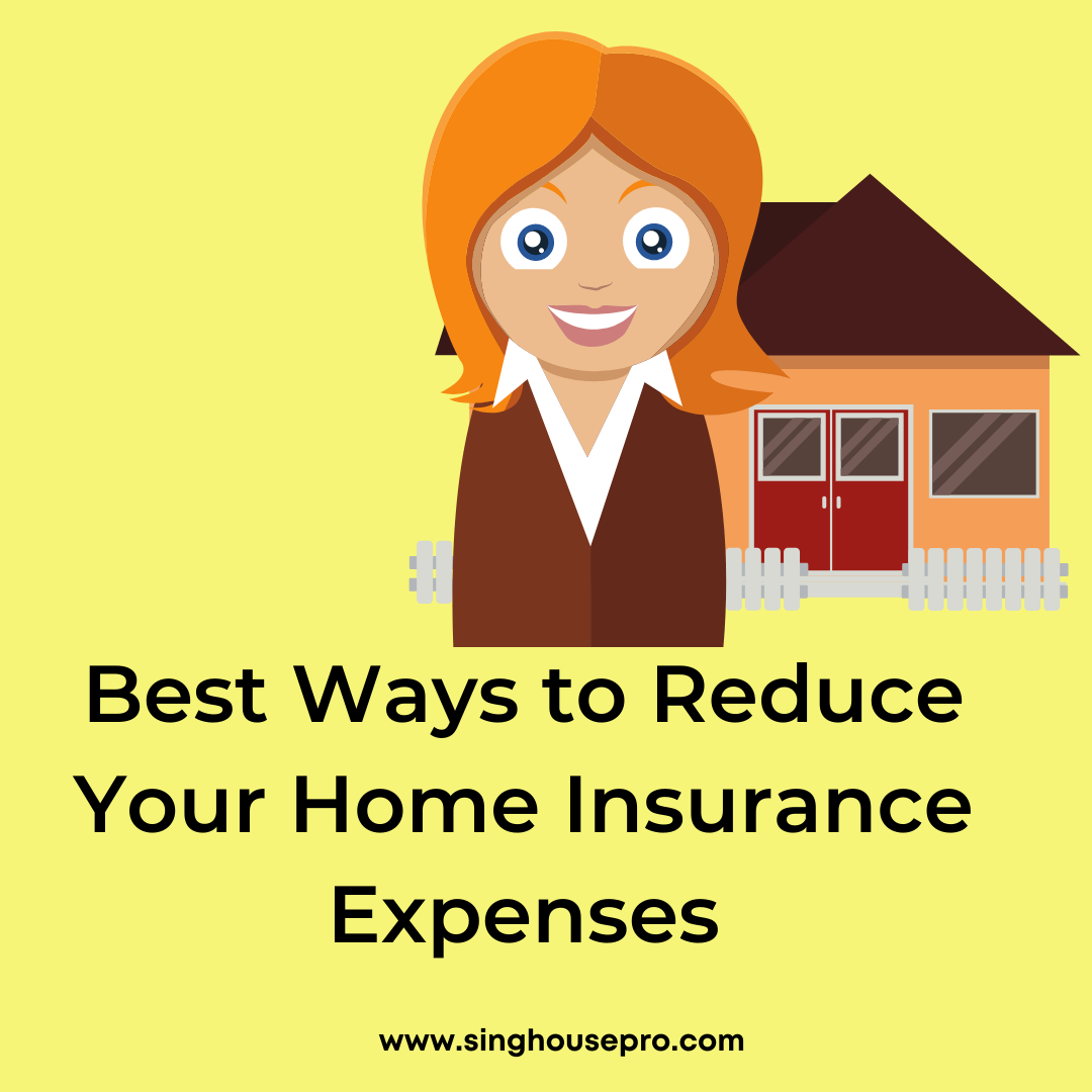 Best Ways to Reduce Your Home Insurance Expenses
